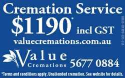 $1190 incl GST * valuecremations.com.au VLC-SCD-64X40-0118R Cremation Service 5677 0884 *Terms and c...