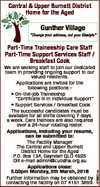 """Central & Upper Burnett District Home for the Aged Gunther Village """"Change your address, not your lifestyle"""" We are seeking staff to join our dedicated team in providing ongoing support to our valued residents. Applications are invited for the following positions:* On-the-job Traineeship """"Certificate III in Individual Support"""" * Support Services / Breakfast ..."""
