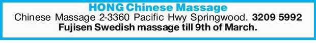 Chinese Massage 2-3360 Pacific Hwy Springwood.   Fujisen Swedish massage till 9th of Ma...