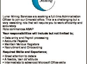 Lunar Mining Services are seeking a full-time Administration Officer to join our Emerald office. This is a challenging but a very rewarding role that will require you to work efficiently and accurately. Role commences ASAP Your responsibilities will include but not limited to; Required Skills and Experience; * Great attention to ...