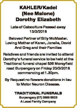 KAHLER/Kadel (Nee Malone) Dorothy Elizabeth Late of Caboolture Passed away 13/2/2018 Beloved Partner...