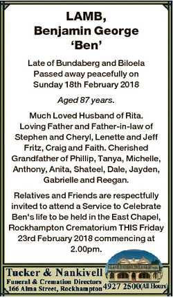 LAMB, Benjamin George `Ben' Late of Bundaberg and Biloela Passed away peacefully on Sunday 18th...