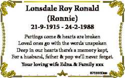 Lonsdale Roy Ronald (Ronnie) 21-9-1915 - 24-2-1988 Partings come & hearts are broken Loved ones...