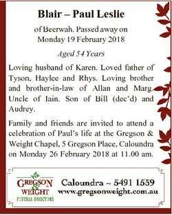 Blair - Paul Leslie of Beerwah. Passed away on Monday 19 February 2018 Aged 54 Years Loving husband...