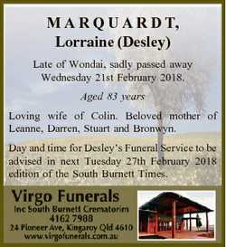 M A R Q U A R D T, Lorraine (Desley) Late of Wondai, sadly passed away Wednesday 21st February 2018....