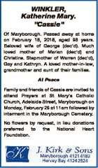 """WINKLER, Katherine Mary. """"Cassie"""" Of Maryborough. Passed away at home on February 18, 2018, aged 98 years. Beloved wife of George (dec'd). Much loved mother of Marian (dec'd) and Christine. Stepmother of Warren (dec'd), Gay and Kathryn. A loved mother-in-law, grandmother and aunt of their families. At ..."""