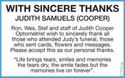Judith Samuels (Cooper) Ron, Wes, Stef and staff of Judith Cooper Optometrist wish to sincerely t...