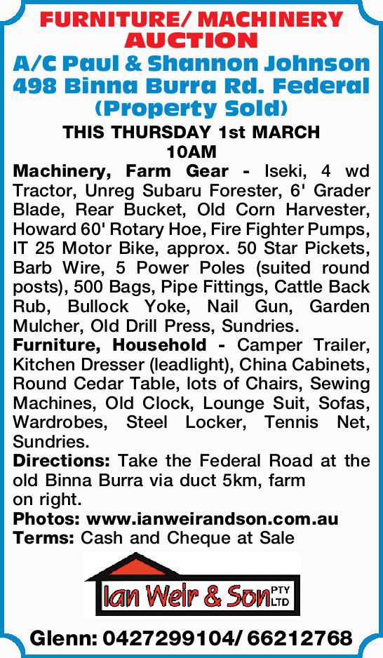 FURNITURE/ MACHINERY AUCTION   A/C Paul & Shannon Johnson   498 Binna Burra Rd. Feder...