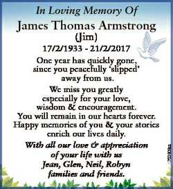 In Loving Memory Of James Thomas Armstrong 6763909aa (Jim) 17/2/1933 - 21/2/2017 One year has quickl...