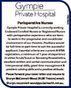 Please forward your cover letter and resume to Sharyn McConnell-Wood (NUM Theatre) email: Sharyn.mcconnell-wood@pulsehealth.net.au. 6768276ab Perioperative Nurses Gympie Private Hospital is currently seeking Endorsed Enrolled Nurses or Registered Nurses with perioperative experience who are keen to work in the progressive and considerate environment of our theatres ...