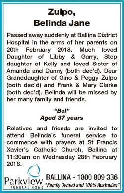 Zulpo, Belinda Jane Passed away suddenly at Ballina District Hospital in the arms of her parents on...
