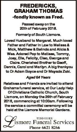 FREDERICKS, GRAHAM THOMAS -fondly known as Fred. Passed away on the 20th of February 2018. Formerly...