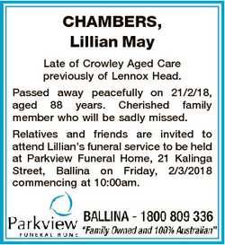 CHAMBERS, Lillian May Late of Crowley Aged Care previously of Lennox Head. Passed away peacefully on...