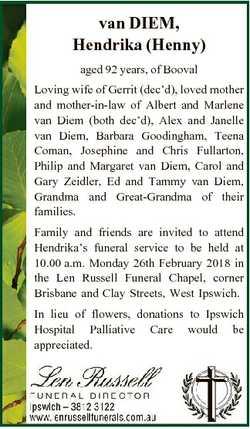 van DIEM, Hendrika (Henny) aged 92 years, of Booval Loving wife of Gerrit (dec'd), loved mother...