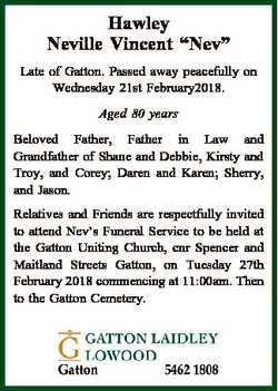 "Hawley Neville Vincent ""Nev"" Late of Gatton. Passed away peacefully on Wednesday 21st Febr..."