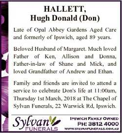 HALLETT, Hugh Donald (Don) Late of Opal Abbey Gardens Aged Care and formerly of Ipswich, aged 89 yea...