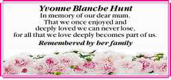 Yvonne Blanche Hunt   In memory of our dear mum. That we once enjoyed and deeply loved we can...