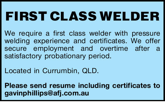 We require a first class welder with pressure welding experience and certificates.   We offer...