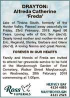 DRAYTON: Alfreda Catherine `Freda' Late of Tinana South, formerly of the Hunter Valley. Passed away peacefully on Friday, 23rd February, 2018. Aged 90 Years. Loving wife of Eric Snr (dec'd). Dearly loved mother and mother-in-law of Eric, Reginald, Shirley, Barbara and Glenn (dec'd). A loving Nanna and great ...