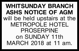 WHITSUNDAY BRANCH ASHS NOTICE OF AGM