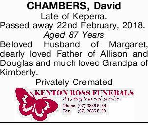 CHAMBERS, David ]   Late of Keperra.   Passed away 22nd February, 2018.   Aged 87 Yea...