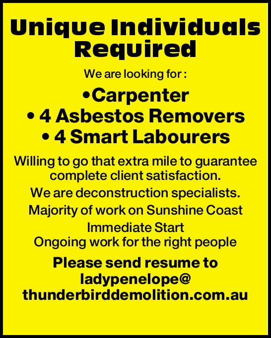 Unique Individuals Required   We are looking for :    Carpenter  4 Asbestos Remov...