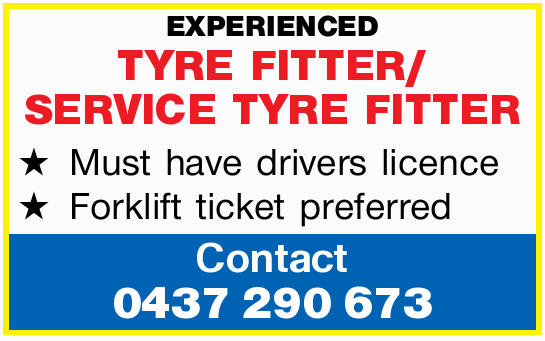 EXPERIENCED TYRE FITTER/ SERVICE TYRE FITTER Must have drivers licence Forklift ticket preferred...