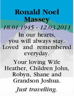 Ronald Noel Massey   18.01.1945 - 12.03.2011   In our hearts, you will always stay   ...