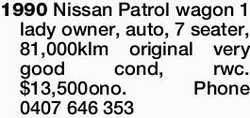 1990 Nissan Patrol wagon 1 lady owner, auto, 7 seater, 81,000klm original very good cond, rwc. $1...