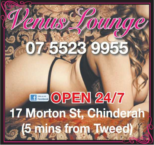 VENUS LOUNGE   17 MORTON STREET CHINDERAH   5 Minutes fromTweed   OPEN 24/7