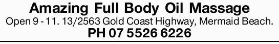 13/2563 Gold Coast Highway, Mermaid Beach   Open 9 - 11.   PH 07 5526 6226