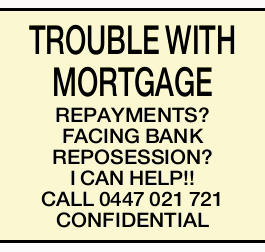 TROUBLE WITH MORTGAGE REPAYMENTS?