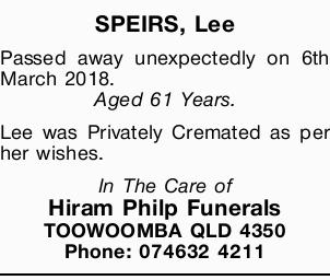 SPEIRS, Lee   Passed away unexpectedly on 6th March 2018. Aged 61 Years.   Lee was Privat...