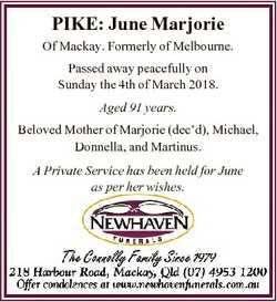 PIKE: June Marjorie Of Mackay. Formerly of Melbourne. Passed away peacefully on Sunday the 4th of Ma...