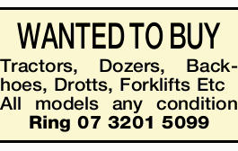 WANTED TO BUY Tractors, Dozers, Backhoes, Drotts, Forklifts Etc   All models any condition ...