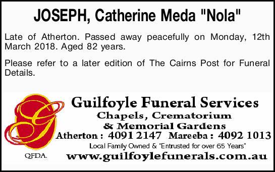 "JOSEPH, Catherine Meda ""Nola""   Late of Atherton. Passed away peacefully on Monday,..."