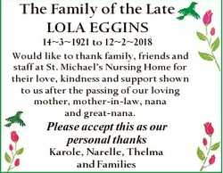 The Family of the Late LOLA EGGINS 1431921 to 1222018 Would like to thank family, friends and staff...