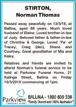 STIRTON, Norman Thomas Passed away peacefully on 13/3/18, at Ballina, aged 88 years. Much loved husb...