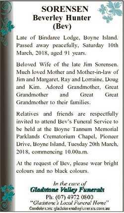 SORENSEN Beverley Hunter (Bev) Late of Bindaree Lodge, Boyne Island. Passed away peacefully, Saturda...