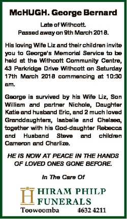 McHUGH. George Bernard Late of Withcott. Passed away on 9th March 2018. His loving Wife Liz and thei...