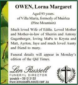 OWEN, Lorna Margaret Aged 93 years. of Villa Maria, formerly of Muirlea (Pine Mountain) Much loved W...