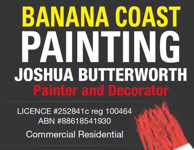 BANANA COAST PAINTING   Joshua Butterworth Painter and Decorator   licence #252841c reg 1...