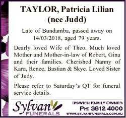 TAYLOR, Patricia Lilian (nee Judd) Late of Bundamba, passed away on 14/03/2018, aged 79 years. Dearl...