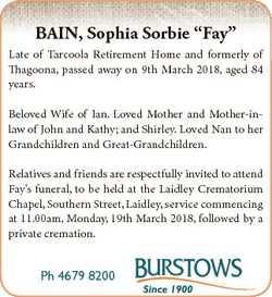 "BAIN, Sophia Sorbie ""Fay"" Late of Tarcoola Retirement Home and formerly of Thagoona, passe..."