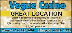 Vogue Casino 6780979aa GREAT LOCATION What a fantastic opportunity to secure a well-established ladi...