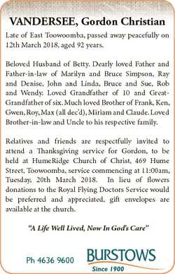 VANDERSEE, Gordon Christian Late of East Toowoomba, passed away peacefully on 12th March 2018, aged...