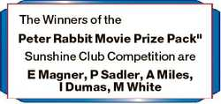 """The Winners of the Peter Rabbit Movie Prize Pack"""" Sunshine Club Competition are E Magner, P Sad..."""