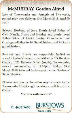 McMURRAY, Gordon Alfred Late of Toowoomba and formerly of Pittsworth, passed away peacefully on 13th...