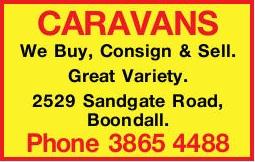 WE BUY CARAVANS    Consign & Sell.  Great Variety.  2529 Sandgate Road, Boon...