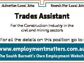 Advertise Local Jobs Search For Local Jobs Trades Assistant For the Construction Industry in the civil and mining sectors www.employmentmatters.com.au The South Burnett's Own Employment Website 6782829ab For all the details on this position go to: